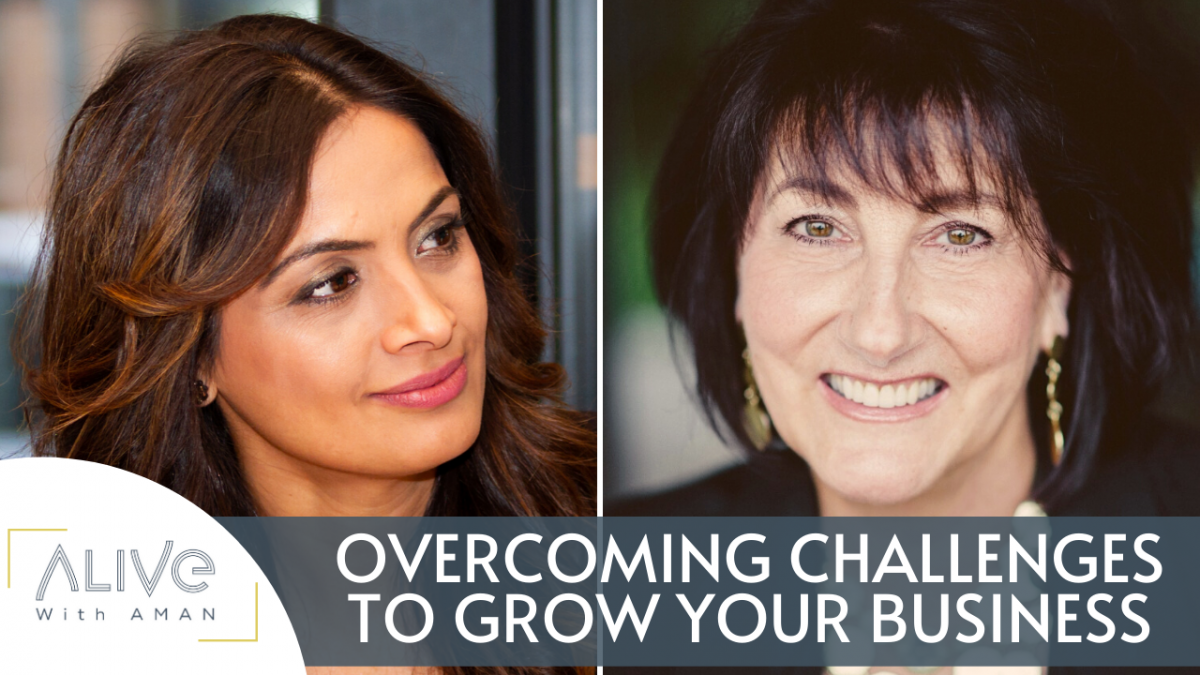 alive with aman gill featuring barbara mowat, overcoming challenges to grow your business