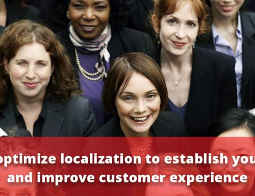 How to Optimize Localization to Establish Your Brand and Improve Customer Experience