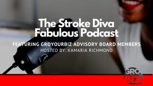The Stroke Diva Fabulous Podcast GroYourBiz Kamaria Richmond Banner