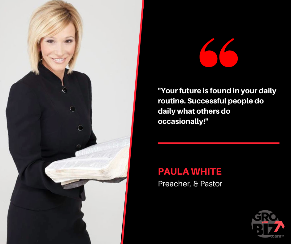 Your future is found in your daily routine. Successful people do daily what others do occasionally - Paula White