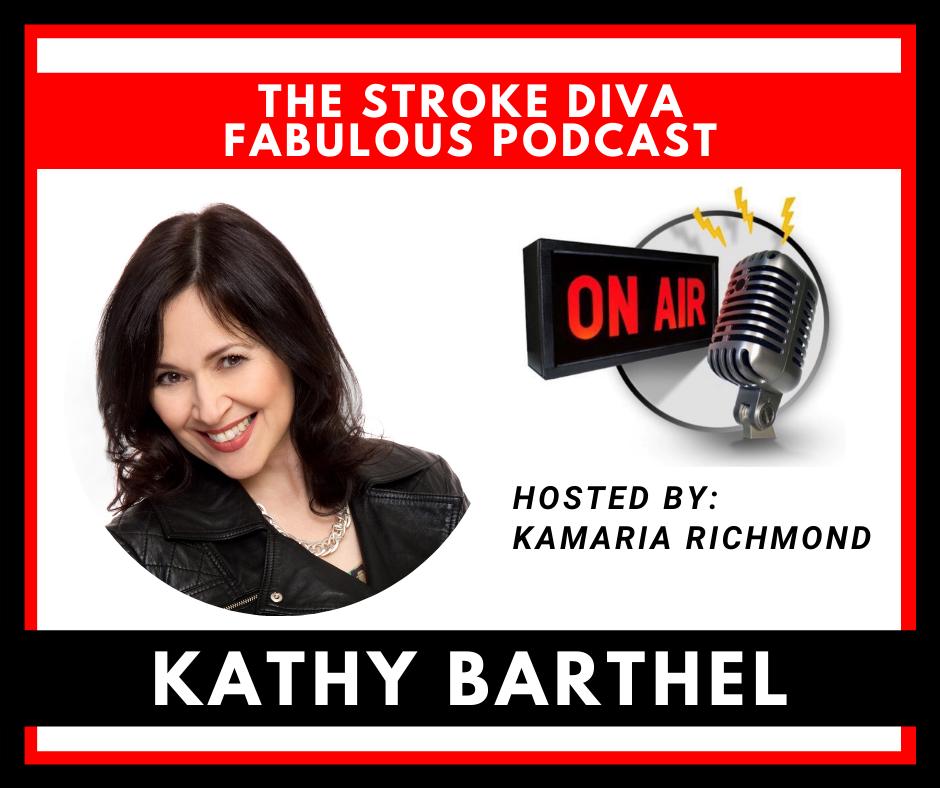 Kathy Barthel The Stroke Diva Fabulous Podcast GroYourBiz