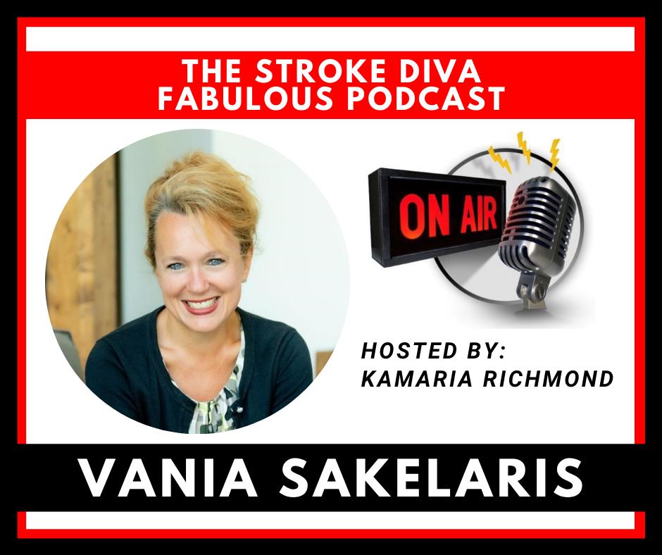 Vania Sakelaris The Stroke Diva Fabulous Podcast GroYourBiz